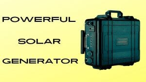 Most Powerful Solar Generator For Home Use